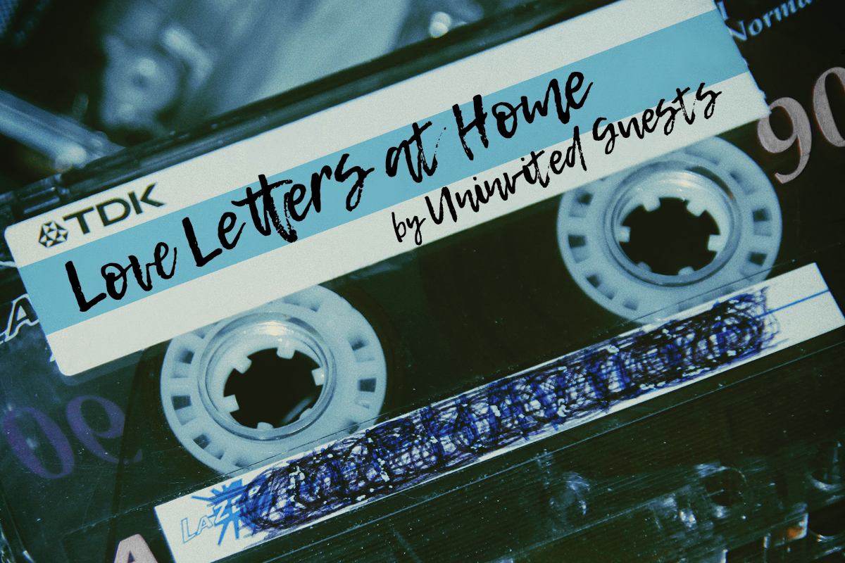Cassette Tapes for Love Letters at Home by Uninvited Guests